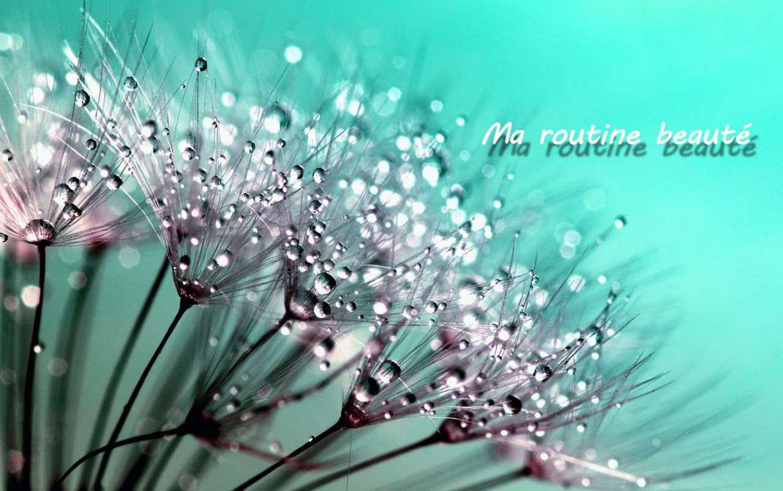 Ma routine beauté intérieure et extérieure