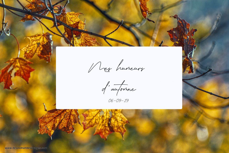 Mes humeurs d'automne – Début de septembre